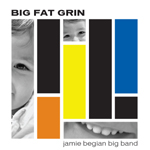 Jamie Begian Big Band Big Fat Grin CD